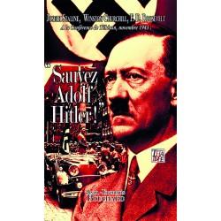 Sauvez Adolf Hitler !